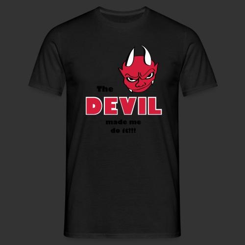 Devil made me do it! - Männer T-Shirt