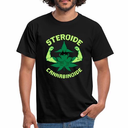Cannabis Steroid - Männer T-Shirt
