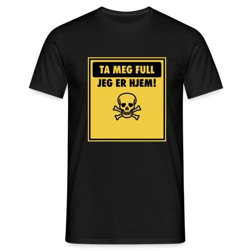 Ta Meg Full - T-skjorte for menn