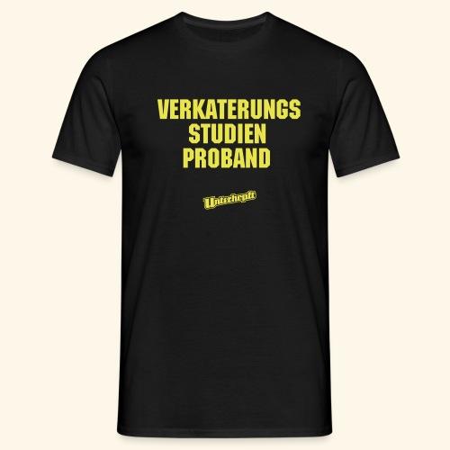 Verkaterungsstudienproband - Männer T-Shirt