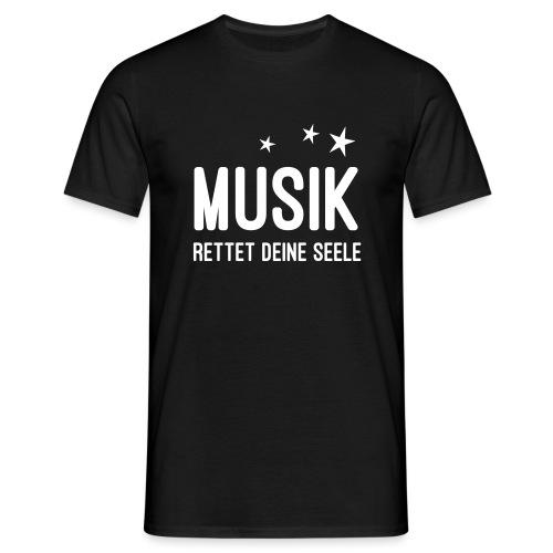 Musik rettet Deine Seele - Männer T-Shirt