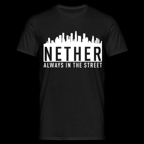 Nether - Always in the Street - Maglietta da uomo