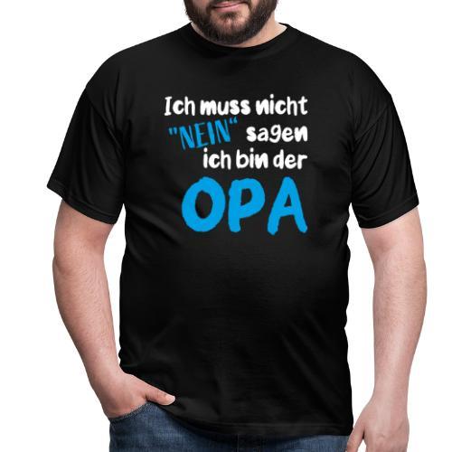 opa muss nicht nein sagen - Männer T-Shirt