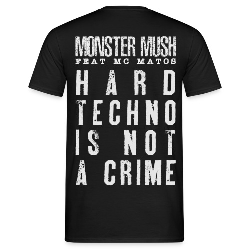 Trivial + Hardtechno is not a crime - T-shirt Homme
