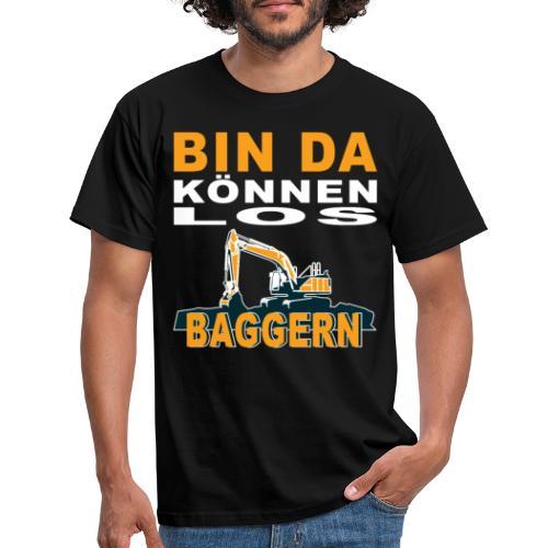 Bin da | Bagger Baustelle Baumaschine Geschenk - Männer T-Shirt