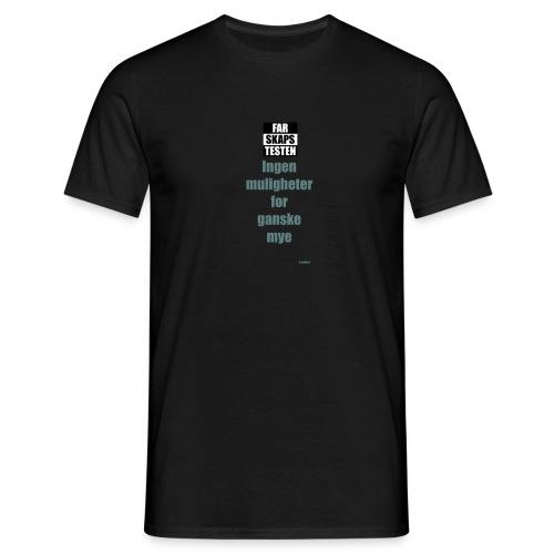 Ingen mulighet for ganske mye - T-skjorte for menn