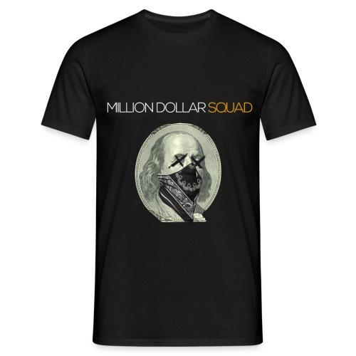 Million Dollar Squad Fitness & Hustle - Männer T-Shirt