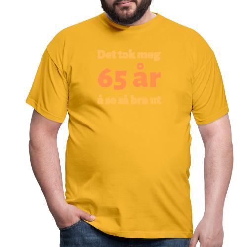 Det tok meg 65 år å se så bra ut - T-skjorte for menn