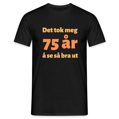 Det tok meg 75 år å se så bra ut - T-skjorte for menn