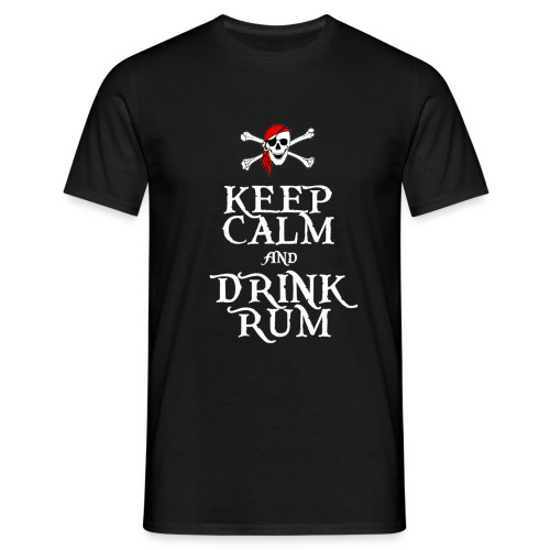 Keep Calm and Drink Rum - Men's T-Shirt