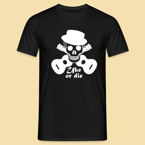 Uke or die for men - Männer T-Shirt