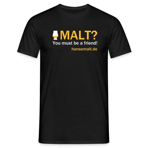 malt friend - Männer T-Shirt
