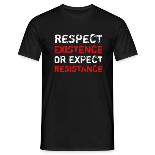 respect existence or expe - Miesten t-paita