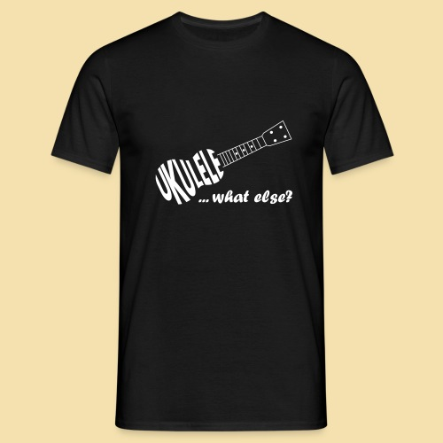 UKULELE What else - Männer T-Shirt