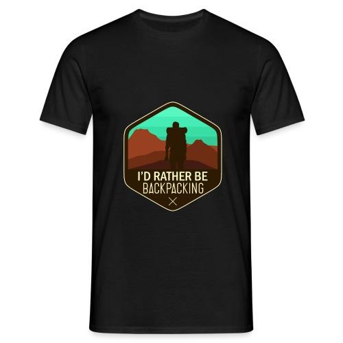 I'd Rather Be Backpacking - Männer T-Shirt