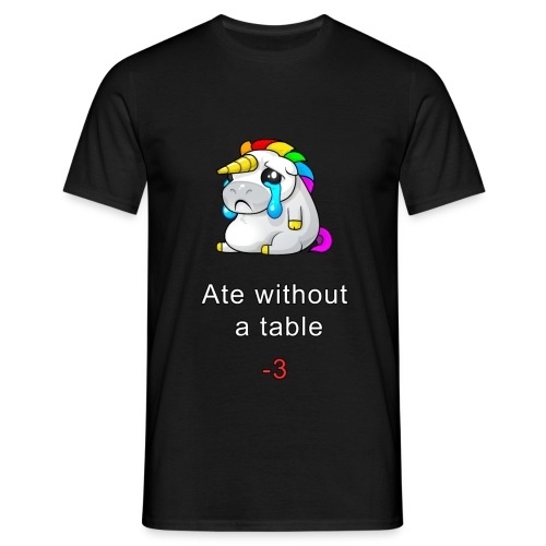 Ate without a table! - Men's T-Shirt