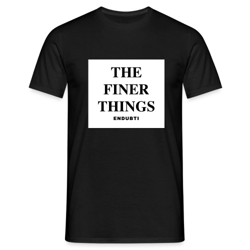 THE FINER THINGS by ENDUBTI - Mannen T-shirt