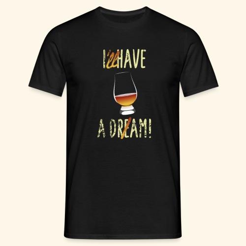 Dram - Männer T-Shirt