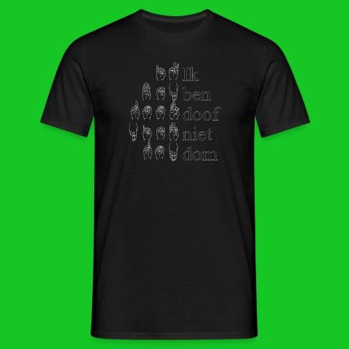 Ik ben doof niet dom - Mannen T-shirt