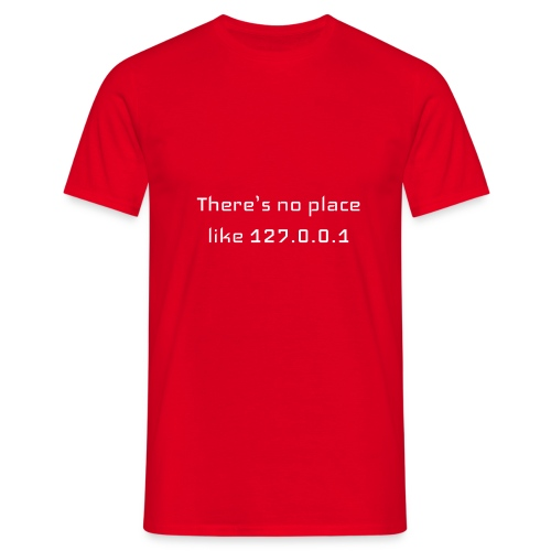 There is no place like127.0.0.1t-shirt - T-shirt Homme