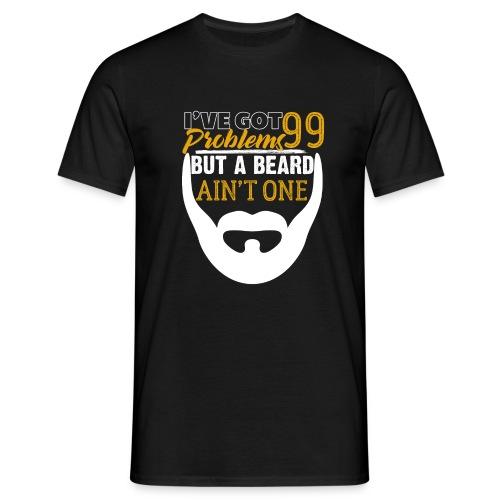 99 Problems But A Beard Ain't One - Männer T-Shirt