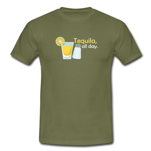 Tequila all day - Men's T-Shirt
