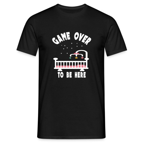 game over to be here - T-shirt Homme