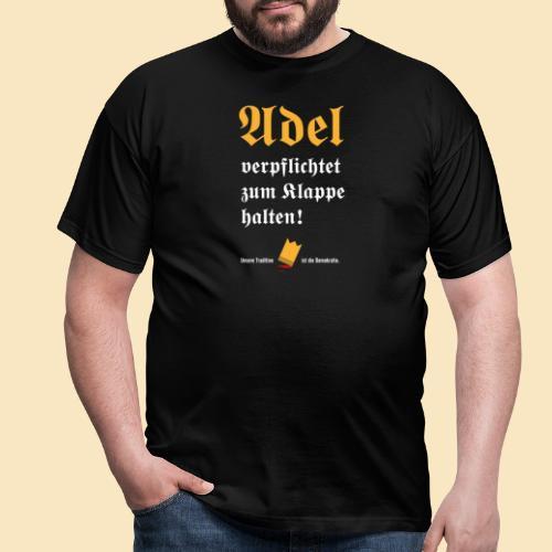 Adel verpflichtet - Männer T-Shirt