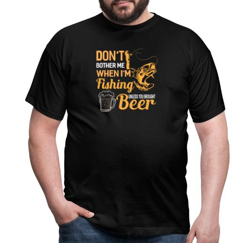 Don't bother me when i ' m fishing unless you .. - Männer T-Shirt
