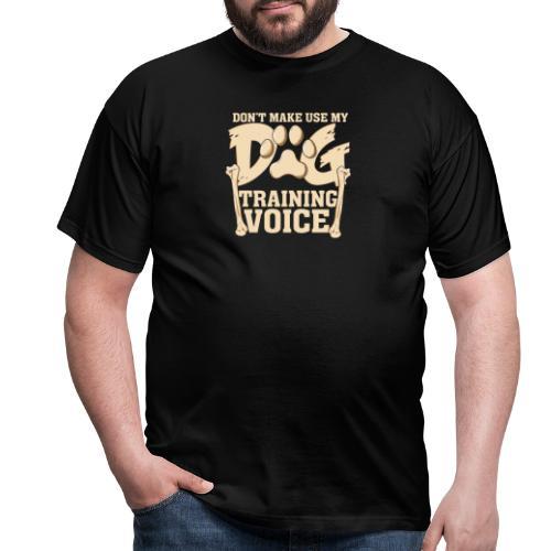 Für Hundetrainer oder Manager Trainings-Stimme - Männer T-Shirt