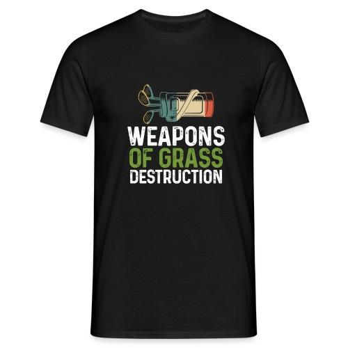 Weapons Of Grass Destruction - Men's T-Shirt