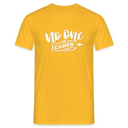 Krasse Geschenke - No one cares - Männer T-Shirt