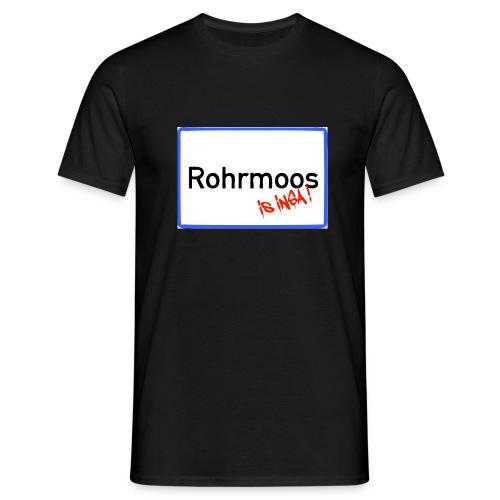 Rohrmoos is insa - Männer T-Shirt