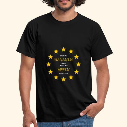 Bananenrepublik Arbeiten Währung - Männer T-Shirt