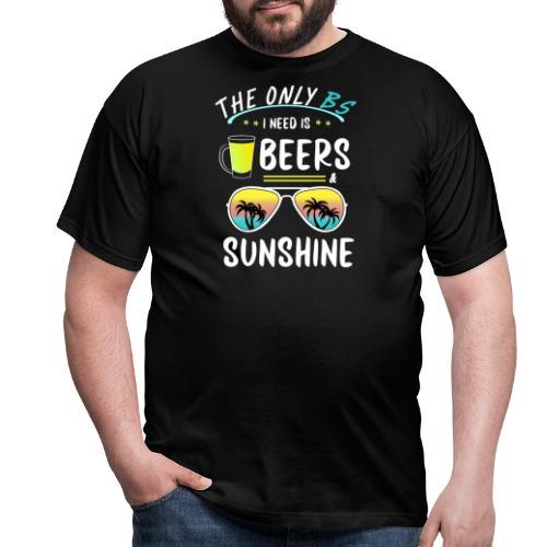Det enda BS jag behöver just nu är öl och solsken - T-shirt herr