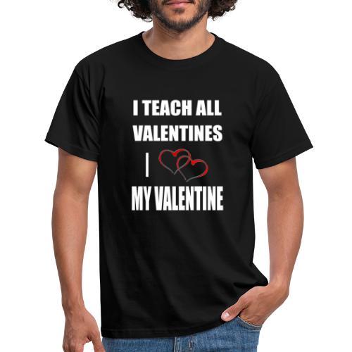 Ich lehre alle Valentines - Ich liebe meine Valen - Männer T-Shirt