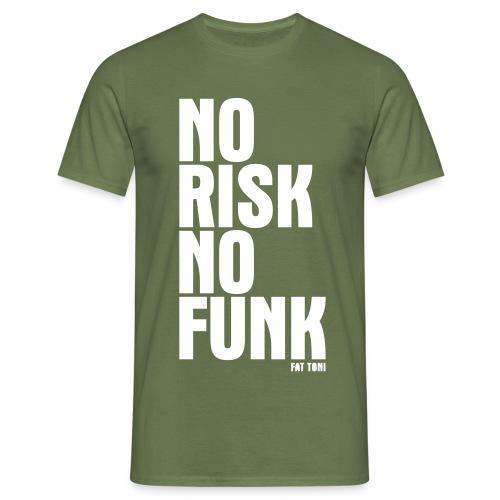 NO RISK NO FUNK - Männer T-Shirt