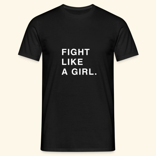 Fight like a girl. - T-shirt Homme