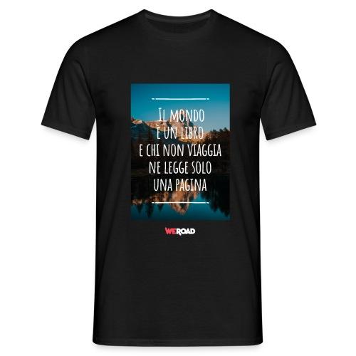 Il mondo è un libro e chi non viaggia... - Maglietta da uomo