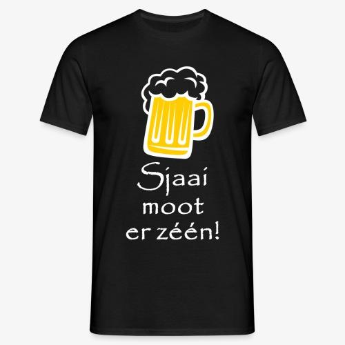 Sjaai moot er zéén - Mannen T-shirt