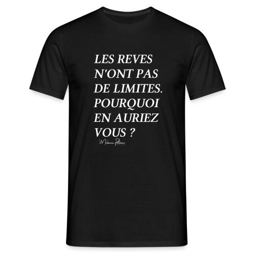 LES REVES N'ONT PAS DE LIMITES - T-shirt Homme