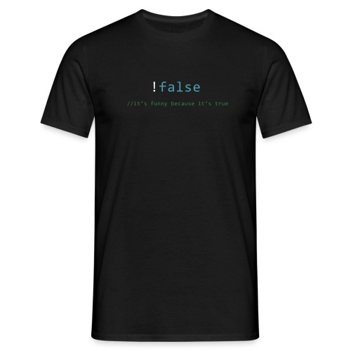 !false == true - Mannen T-shirt