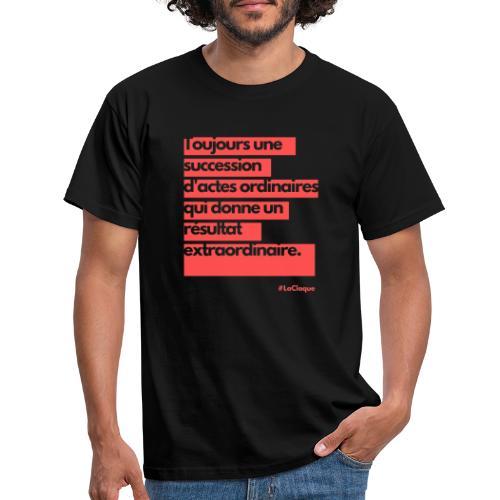 L'extraordinaire par La Claque. - T-shirt Homme