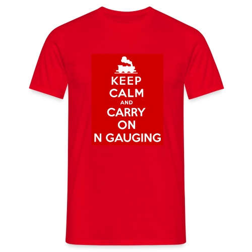 Keep Calm And Carry On N Gauging - Men's T-Shirt