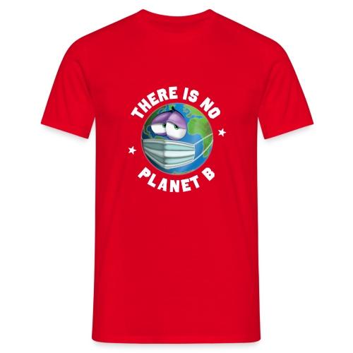 There Is No Planet B - 50th Earth Day - Warning - Maglietta da uomo