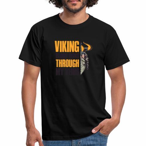 Viking Blood Runs Through My Veins - Miesten t-paita