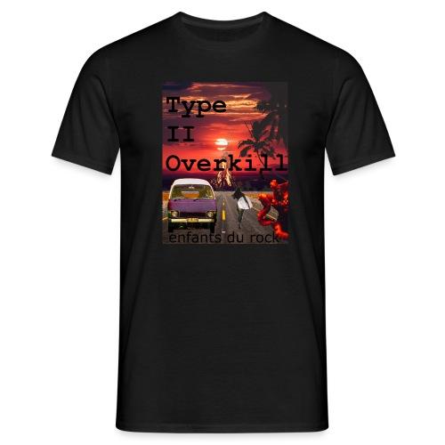 type II overkill enfants du rock design - Männer T-Shirt