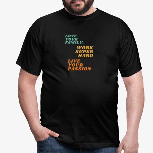 Love Work Live - Mannen T-shirt