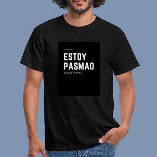 Estoy pasmao - Camiseta hombre
