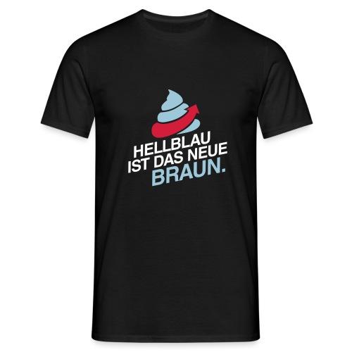 Das neue Braun #fckafd - Männer T-Shirt
